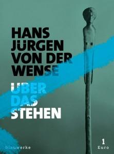 Hans Jürgen von der Wense, Über das Stehen
