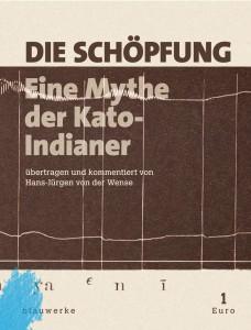 Hans Jürgen von der Wense, Die Schöpfung. Eine Mythe der Kato-Indianer